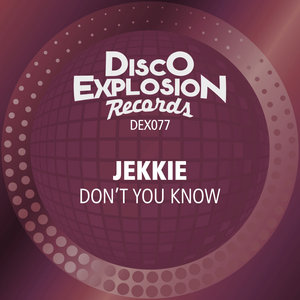 JEKKIE - Don't You Know