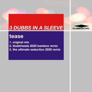 3 DUBBS IN A SLEEVE - Tease