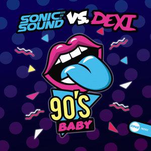 SONIC SOUND/DEXI - 90's Baby