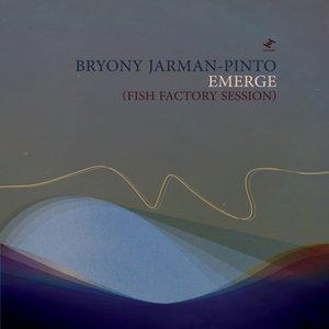 BRYONY JARMAN-PINTO - Emerge