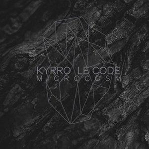 KYRRO & LE CODE - Microcosm