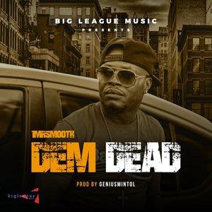 1MRSMOOTH - Dem Dead