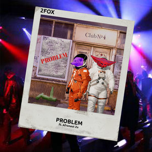 2FOX feat AFRONAUT ZU - Problem