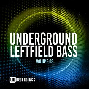 VARIOUS - Underground Leftfield Bass Vol 03