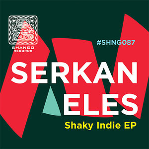 SERKAN ELES - Shaky Indie EP