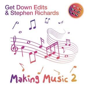 GET DOWN EDITS & STEPHEN RICHARDS - Making Music 2