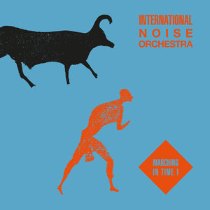 INTERNATIONAL NOISE ORCHESTRA - Marching In Time 1