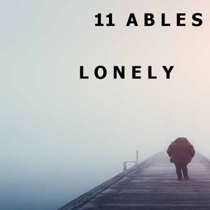 11 ABLES - Lonely