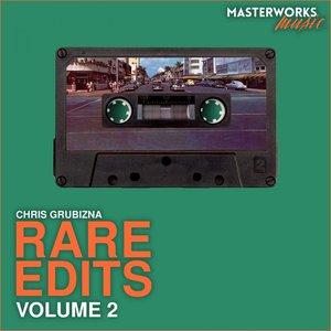 CHRIS GRUBIZNA - Rare Edits Vol 2