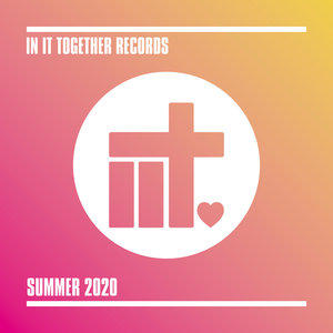 VARIOUS - In It Together Records - Summer 2020