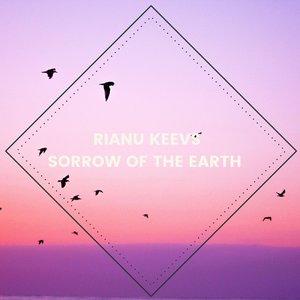 RIANU KEEVS - Sorrow Of The Earth
