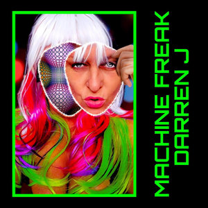DARREN J - Machine Freak