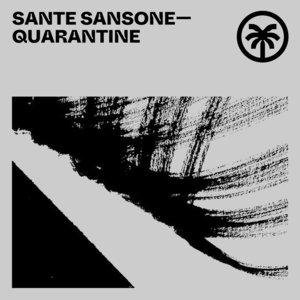 SANTE SANSONE - Quarantine