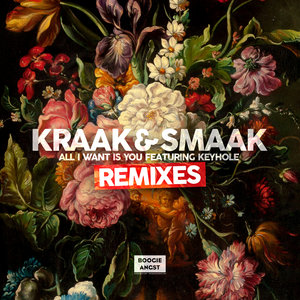 KRAAK & SMAAK feat KEYHOLE - All I Want Is You (Remixes)