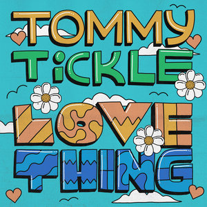 TOMMY TICKLE - Love Thing
