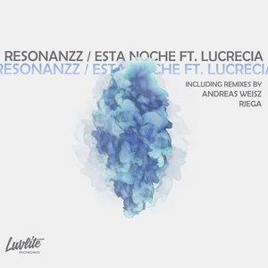 RESONANZZ feat LUCRECIA - Esta Noche