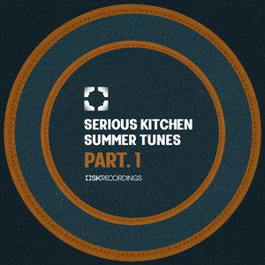 VARIOUS - Serious Kitchen Summer Tunes Pt 1