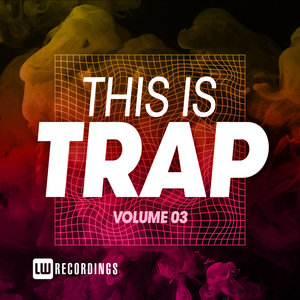 VARIOUS - This Is Trap Vol 03