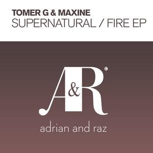 TOMER G/MAXINE - SuperNatural/Fire EP