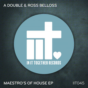 A DOUBLE & ROSS BELLOSS - Maestro's Of House EP