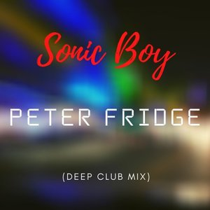 PETER FRIDGE - Sonic Boy