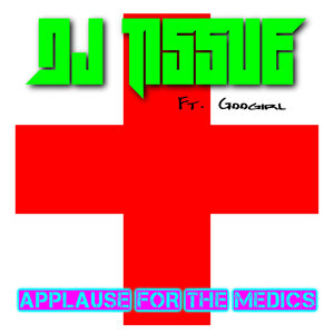 DJ TISSUE feat GOOGIRL - Applause For The Medics