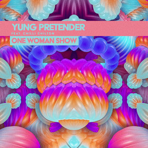 YUNG PRETENDER feat CHILLI CHILTON - One Woman Show