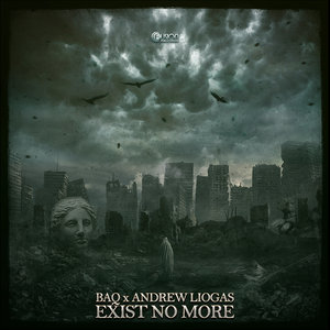 BAQ & ANDREW LIOGAS - Exist No More