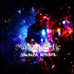 MAZZODELLIC - Sananda Kumara