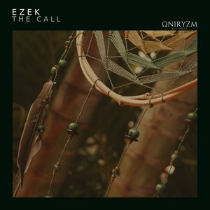 EZEK - The Call