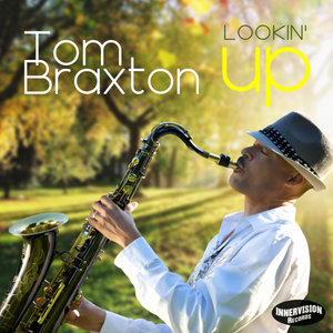 TOM BRAXTON - Lookin' Up