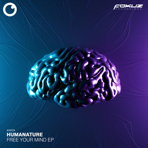 HUMANATURE - Free Your Mind EP