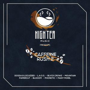 VARIOUS - Caffeine Rush 2 (High Tea Music Presents)