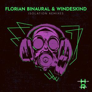 FLORIAN BINAURAL/WINDESKIND - Isolation Remix EP