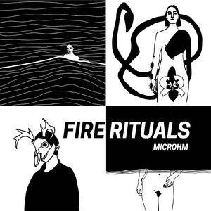 MICROHM - Fire Rituals