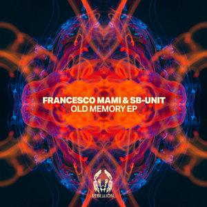 FRANCESCO MAMI & SB-UNIT - Old Memory EP