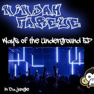 NINJAH FAREYE - Ways Of The Underground EP