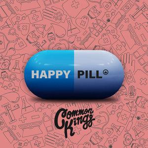 COMMON KINGS - Happy Pill