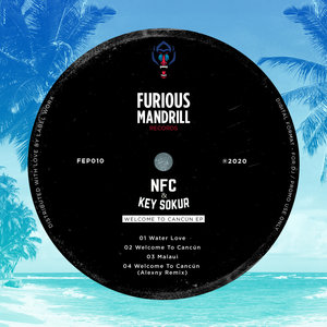 NFC & KEY SOKUR - Welcome To Cancun EP