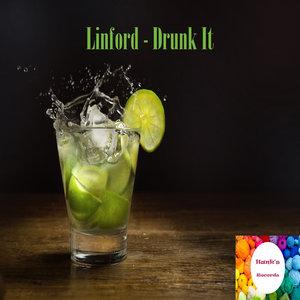 LINFORD - Drunk It