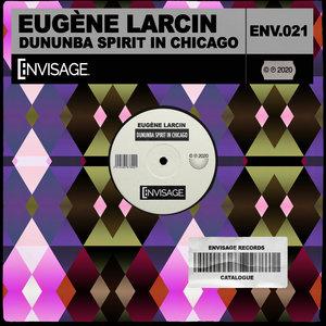 EUGEENE LARCIN - Dununba Spirit In Chicago