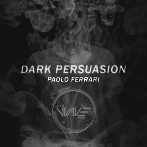 PAOLO FERRARI - Dark Persuasion