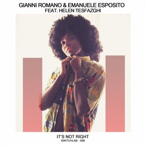 EMANUELE ESPOSITO/GIANNI ROMANO feat HELEN TESFAZGHI - It's Not Right