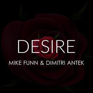 MIKE FUNN & DIMITRI ANTEK - Desire
