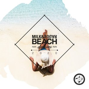 VARIOUS - Milk & Sugar Beach Sessions 2020