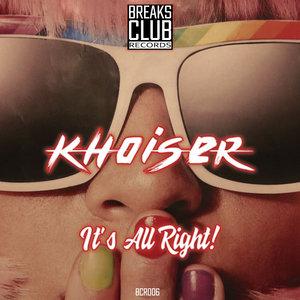KHOISER - It's All Right!