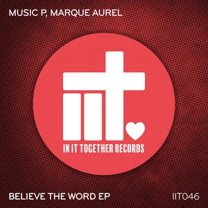 MUSIC P/MARQUE AUREL - Believe The Word EP