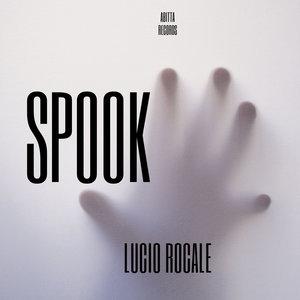 LUCIO ROCALE - Spook