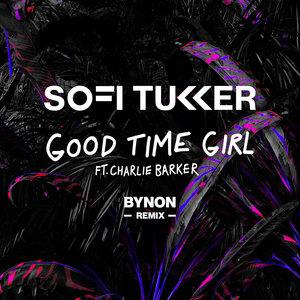 SOFI TUKKER feat CHARLIE BARKER - Good Time Girl (BYNON Remix)