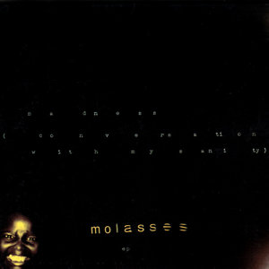 MOLASSES - MADNESS